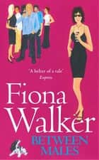Between Males ebook by Fiona Walker