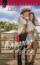 Engaging Brooke (Mills & Boon Kimani) (The Browards of Montana, Book 2) ebook by Dara Girard