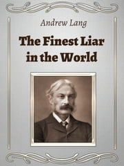 The Finest Liar in the World ebook by Andrew Lang