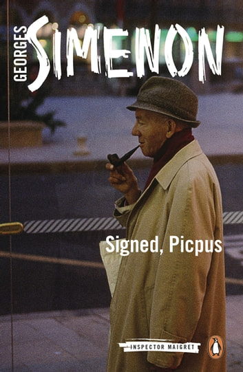Signed, Picpus - Inspector Maigret #23 ebook by Georges Simenon