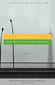 Who Will Run the Frog Hospital ebook by Lorrie Moore
