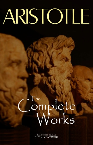 The Complete Works of Aristotle ebook by Aristotle