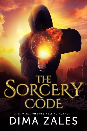 The Sorcery Code (The Sorcery Code: Volume 1) - A Fantasy Novel of Magic, Romance, Danger, and Intrigue ebook by Dima Zales,Anna Zaires