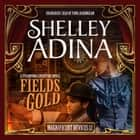 Fields of Gold - A Steampunk Adventure Novel 有聲書 by Shelley Adina, Fiona Hardingham