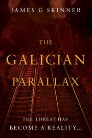 The Galician Parallax ebook by James G. Skinner