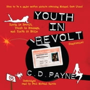 Youth in Revolt (Compilation) - Youth in Revolt, Youth in Bondage, and Youth in Exile audiobook by C. D. Payne