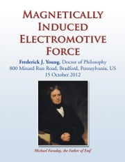Magnetically Induced Electromotive Force ebook by Dr. Frederick J. Young