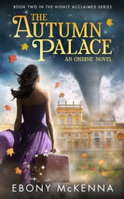 The Autumn Palace (Ondine Book #2) ebook by Ebony McKenna