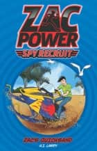 Zac Power Spy Recruit: Zac's Quicksand - Zac's Quicksand ebook by