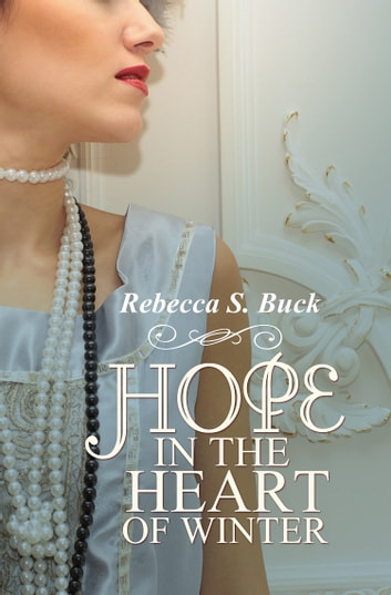 Hope in the Heart of Winter ebook by Rebecca S. Buck