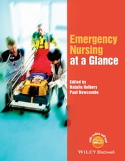 Emergency Nursing at a Glance ebook by Natalie Holbery,Paul Newcombe