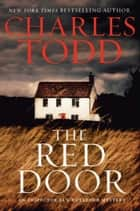 The Red Door - An Inspector Ian Rutledge Mystery ebook by Charles Todd