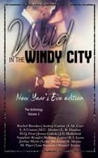 Wild in the Windy City 3 - New Year's Eve Edition ebook by M. Piper, Rachel Brookes, Audrey Carlan,...