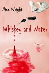 Whiskey and Water ebook by Nina Wright