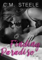 Finding Paradise ebook by C.M. Steele