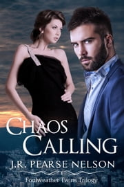 Chaos Calling - Foulweather Twins, #2 ebook by J.R. Pearse Nelson