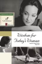 Wisdom for Today's Woman - Insights from Esther ebook by Poppy Smith