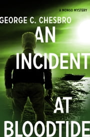 An Incident at Bloodtide ebook by George C. Chesbro