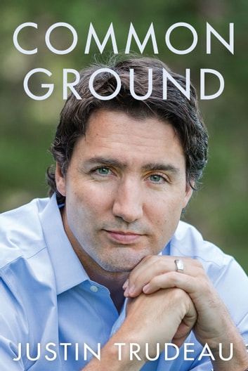 Common Ground ebook by Justin Trudeau