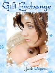 Gift Exchange ebook by Jack Osprey