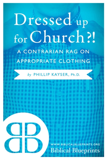 Dressed up for Church?! ebook by Phillip Kayser