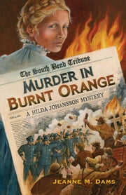 Murder in Burnt Orange - A Hilda Johansson Mystery ebook by Jeanne M. Dams