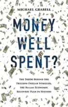 Money Well Spent? ebook by Michael Grabell