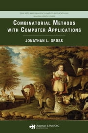 Combinatorial Methods with Computer Applications ebook by Gross, Jonathan L.