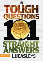 101 Tough Questions, 101 Straight Answers ebook by Lucas Leys