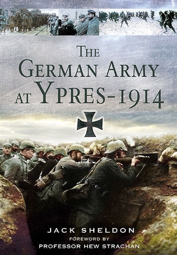German Army at Ypres 1914, The ebook by Sheldon, Jack