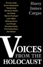 Voices From the Holocaust ebook by Harry James Cargas