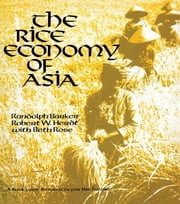 The Rice Economy of Asia ebook by Randolph Barker,Robert W. Herdt,Beth Rose