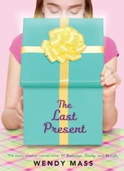 The Last Present ebook by Wendy Mass