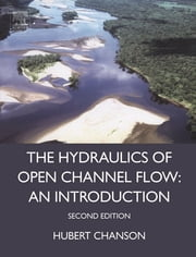 Hydraulics of Open Channel Flow ebook by Hubert Chanson