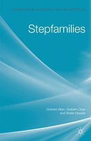 Stepfamilies ebook by Professor Graham Allan,Graham Crow,Dr Sheila Hawker