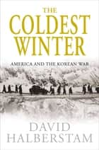The Coldest Winter ebook by David Halberstam