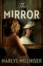 The Mirror ebook by Marlys Millhiser