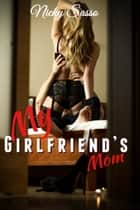 My Girlfriend's Mom eBook by Nicky Sasso