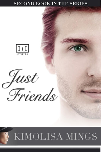 Just Friends - Lovers + Friends, #2 ebook by Kimolisa Mings
