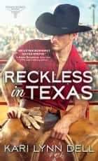 Reckless in Texas ebook by Kari Lynn Dell
