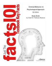 e-Study Guide for: Criminal Behavior: A Psychological Approach by Curt R. Bartol, ISBN 9780135050507 ebook by Cram101 Textbook Reviews
