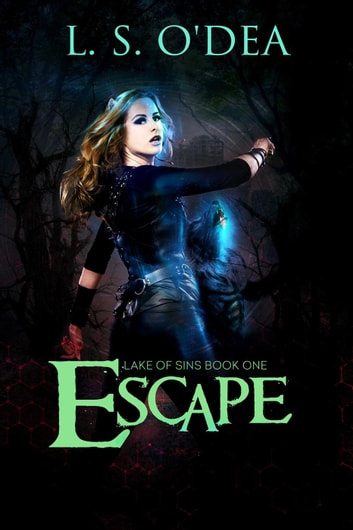 Lake of Sins: Escape - Lake Of Sins ebook by L. S. O'Dea