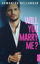 Will You Marry Me ? ebook by
