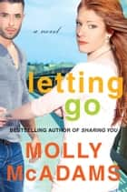 Letting Go - A Novel ebook by Molly McAdams