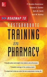 Roadmap to Postgraduate Training in Pharmacy ebook by P. Brandon Bookstaver,Celeste N. Rudisill- Caulder,Kelly M. Smith,April D. Quidley