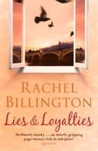 Lies and Loyalties ebook by Rachel Billington