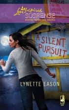 A Silent Pursuit (Mills & Boon Love Inspired) ebook by Lynette Eason