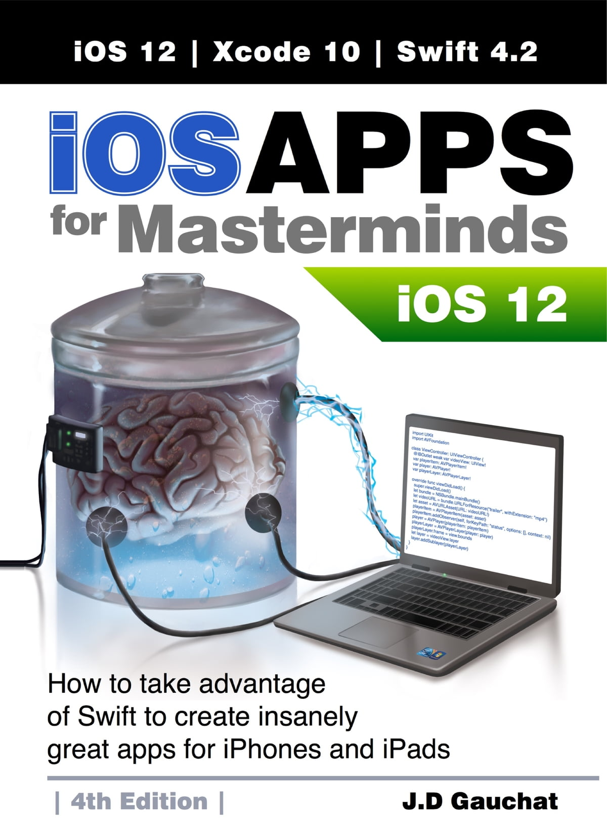 iOS Apps for Masterminds 4th Edition ebook by J D Gauchat - Rakuten Kobo