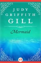 Mermaid ebook by Judy Griffith Gill