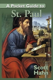 A Pocket Guide to St. Paul ebook by Scott Hahn